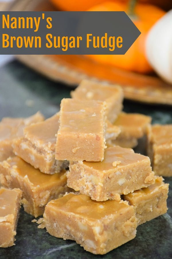 Nanny's Brown Sugar Fudge - pinnable image