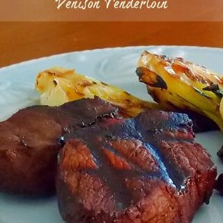 Marinated & Grilled Venison Tenderloin