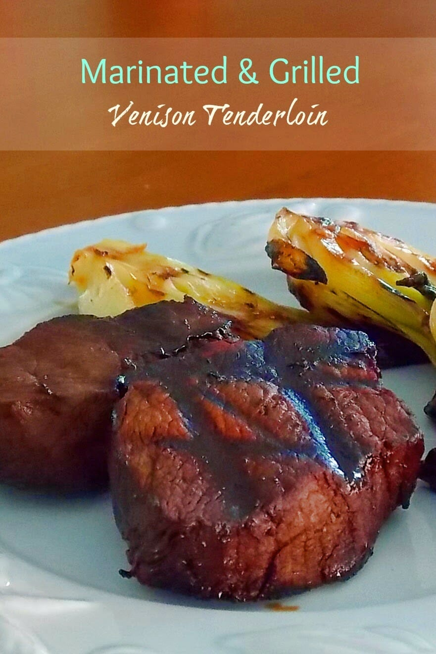 Marinated and Grilled Venison Tenderloin