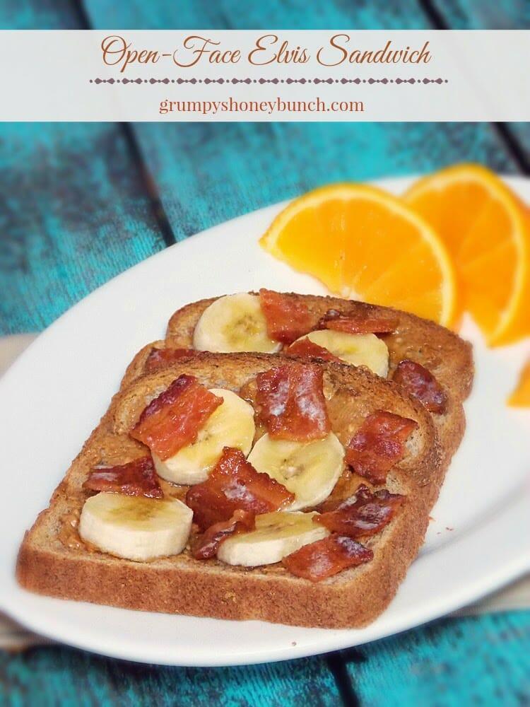 Open Face Elvis Sandwich Lightened Up Grumpy S Honeybunch