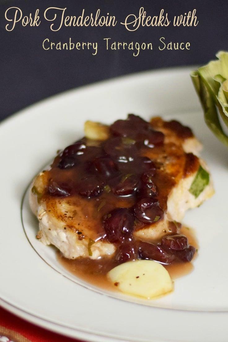 Pork Tenderloin Steaks with Cranberry Tarragon Sauce