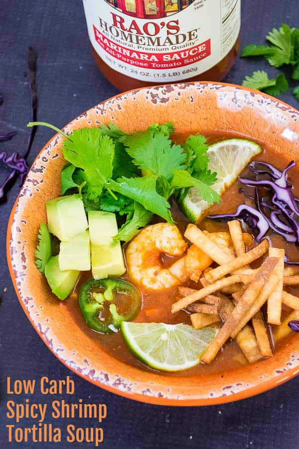 Low Carb Spicy Shrimp Soup with tortilla Strips, avocado, cilantro, jalapeno, red cabbage, and fresh lime