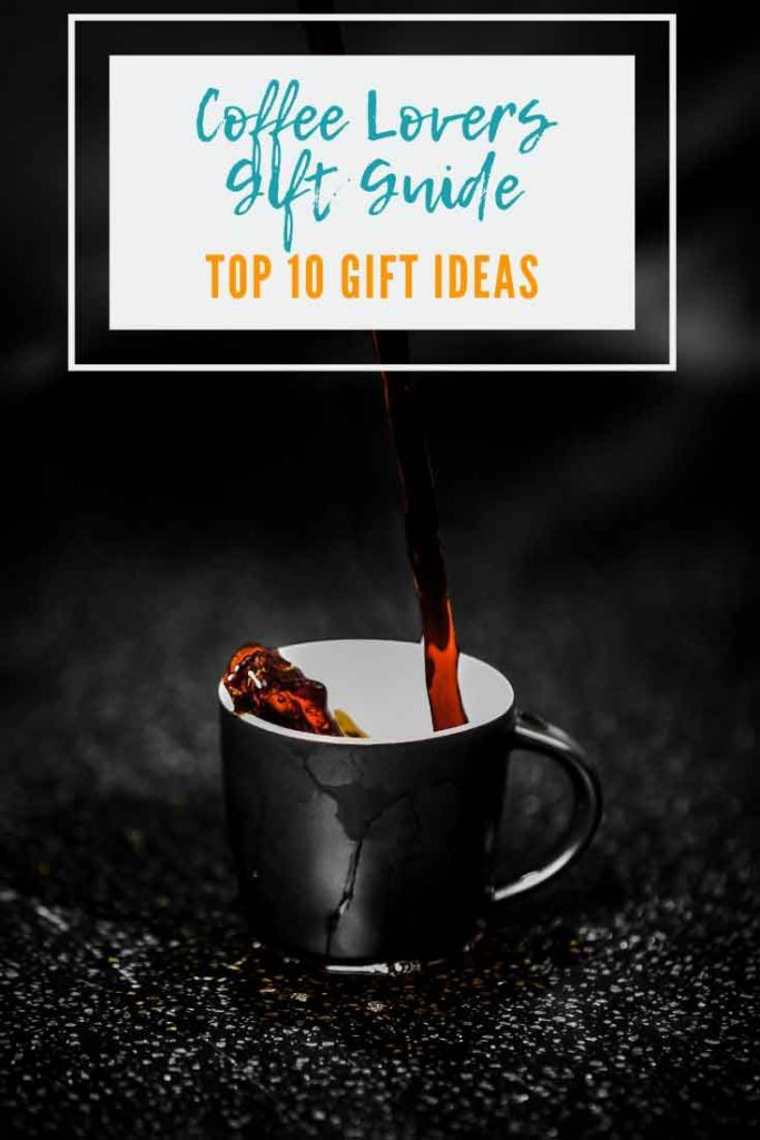 Gifts for Coffee Lovers Pinnable Image